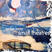 Evalyn Parry: Small Theatres *