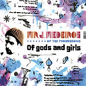 Mr. J. Medeiros: Of Gods And Girls [Digipak] *