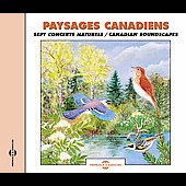 Various Artists: Sounds of Nature: Paysages Canadiens: Sept Concerts Naturels - Canadian Soundscapes
