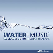 Handel: Water Music / Bernard Labadie, Les Violons Du Roy