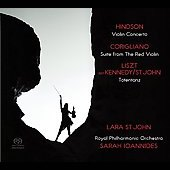 Hindson: Violin Concerto;  Corigliano: Suite from The Red Violin, Liszt / St.John, et al