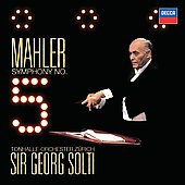 Mahler: Symphony no 5 / Sir Georg Solti, Tonhalle-Orchester Z&uuml;rich