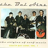 The Bel-Airs: The Origins of Surf Music 1960-1963 [Bonus Tracks]