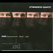 Paris - Szymanowski, Ravel, Laks / Szymanowski Quartet