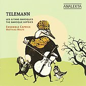 Telemann and The Baroque Gypsies / Matthias Maute, Ensemble Caprice