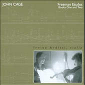 John Cage: Freeman Etudes, Books One and Two / Irvine Arditti, violin