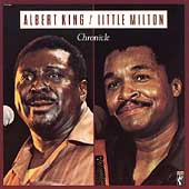 Albert King: Chronicle (With Little Milton)