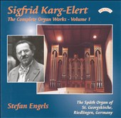 Sigfrid Karg-Elert: The Complete Organ Works, Vol. 1