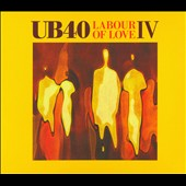 UB40: Labour of Love IV [Digipak]