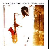 Courtney Pine: Journey to the Urge Within