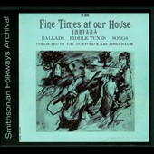 Various Artists: Fine Times at our House: Indiana Ballads Fiddle Tunes Songs [Digipak]