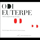 Odi Euterpe: Italian Monody In Early 17th Century