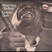 Albert King/Otis Rush: Door to Door (With Albert King)