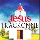 Trackonne: For All Jesus