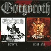 Gorgoroth: Destroyer/Incipit Satan