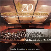 The Israel Philharmonic Orchestra 70th Anniversary: Essential Recordings