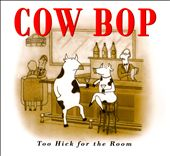Cow Bop: Too Hick For The Room [Digipak]