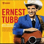 Ernest Tubb: The Texas Troubadour