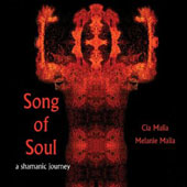 Cia Malia/Melanie Malia: Song Of Soul: A Shamanic Journey [Digipak]