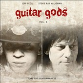 Jeff Beck/Stevie Ray Vaughan: Guitar Gods, Vol. 3: Rare Live Performances