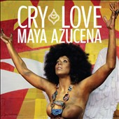 Maya Azucena: Cry Love [Digipak] *