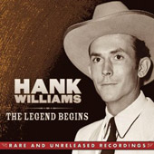 Hank Williams: The Legend Begins: Rare and Unreleased Recordings [Box]