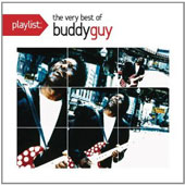 Buddy Guy: Playlist: The Very Best of Buddy Guy
