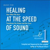 Music for Healing at the Speed of Sound, Vol. 1 / Compiled by Don Campbell and Alex Doman