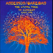 Jon Anderson (Vocals (Yes))/Rick Wakeman: The Living Tree: In Concert, Vol. 1 *