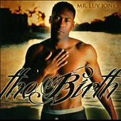 Mr. Luv Jones: Birth