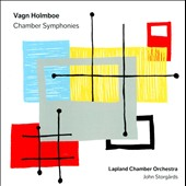Vagn Holmboe: Chamber Symphonies nos 1 - 3 / Lapland CO