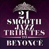 Various Artists: 21 Smooth Jazz Tributes To Beyoncé