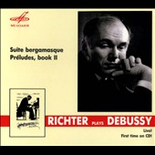 Debussy: Suite bergamasque; Pr&#233;ludes, Book 2 / Sviatoslav Richter, piano (live, CD premiere)
