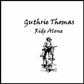 Guthrie Thomas: Ride Alone