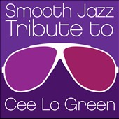 Various Artists: Smooth Jazz Tribute To Cee Lo Green