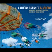 Anthony Branker & Ascent: Together [Digipak] *