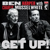 Ben Harper/Charlie Musselwhite: Get Up! [Deluxe Edition] [Digipak]