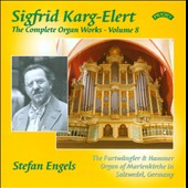 Sigfrid Karg-Elert: Complete Organ Works Vol. 8 / Stefan Engles at the organ of Marienkirche in Salzwedel, Germany