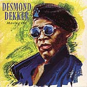 Desmond Dekker: Moving On
