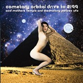 The Melting Paraiso U.F.O./Acid Mothers Temple: Cometary Orbital Drive To 2199
