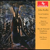 John Rodby: Second Symphony; Rilkegesangen; Music for a Cinema Noir Sequence / Kirk Trevor; Slovak Nat'l SO