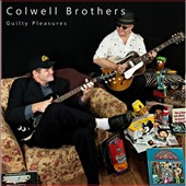 The Colwell Brothers: Guilty Pleasures
