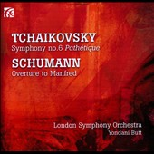 Tchaikovsky: Symphony No. 6; Schumann: Overture to Manfred / Yandani Butt, London SO