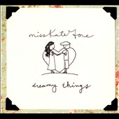 Miss Kate Gore: Dreamy Things [Digipak]