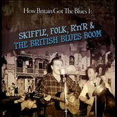 Various Artists: Britain Blues, Vol. 1: Skiffle, Folk, Rock 'n' Roll and Blues