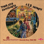 Various Artists: Truck Stop Sweethearts & C.B. Savages: The Plantation Records Story 1968-1981 [Digipak]