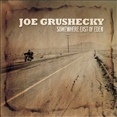Joe Grushecky: Somewhere East of Eden