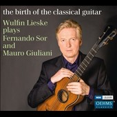 The Birth of the Classical Guitar: Wulfin Lieske plays Fernando Sor and Mauro Giuliani