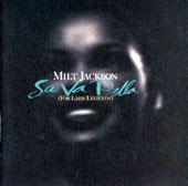 Milt Jackson: Sa Va Bella (For Lady Legends)