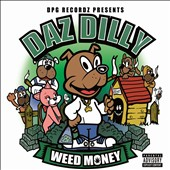 Daz Dillinger: Weed Money [PA] *